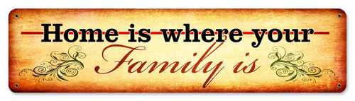 Home Is Where Your Family Is Metal Sign 20 x 5 Inches