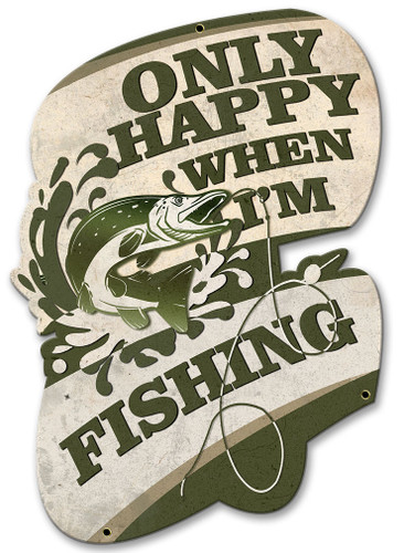 Only Happy When Im Fishing Metal Sign 20 x 14 Inches