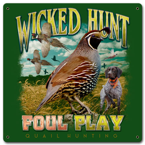 Quail Wicked Hunt Metal Sign 12 x 12 Inches