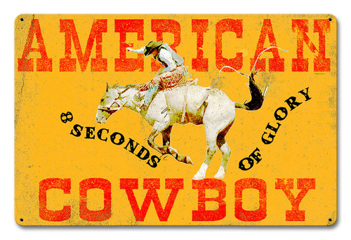 American Cowboy 8 Seconds Of Glory Metal Sign 12 x 18 Inches