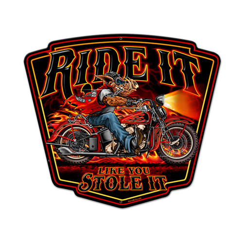 Ride It Metal Sign 14 x 19 Inches