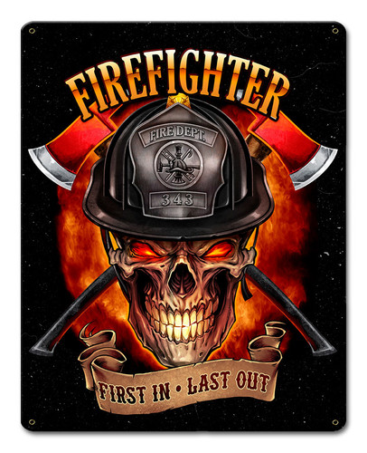 Fire Fighter Skull First In Last Out Metal Sign 12 x 15 Inches