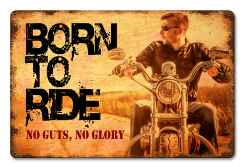 Born To Ride Metal Sign 18 x 12 Inches