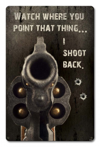Shoot Back Metal Sign 12 x 18 Inches