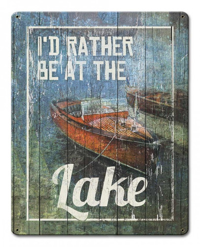 Rather Be At The Lake Metal Sign 12 x 18 Inches