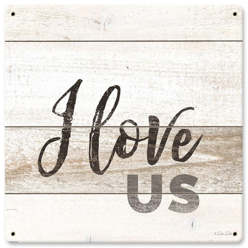 I Love Us Metal Sign 12 x 12 Inches