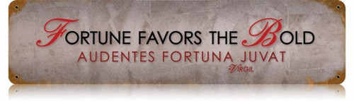 Vintage-Retro Fortune Favors Metal-Tin Sign