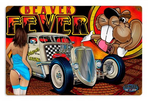 Vintage Rat Rod Beaver Fever Metal Sign