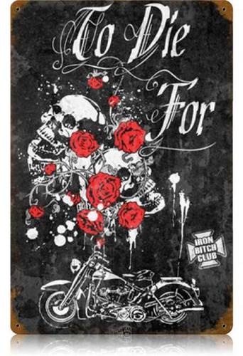 Vintage-Retro To Die For Metal-Tin Sign