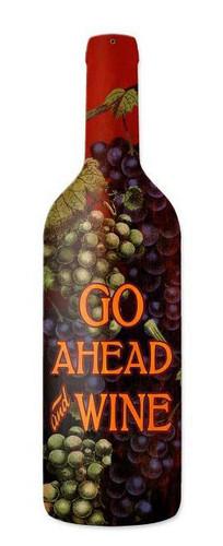 Go Ahead Wine Custom Shape Metal Sign 8 x 26 Inches