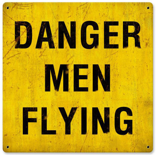 Danger Men Flying Metal Sign 12 x 12 Inches