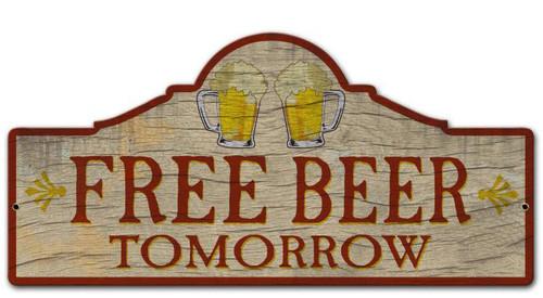 Free Beer Tomorrow Custom Shape Metal Sign 26 x 12 Inches