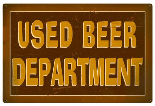 Used Beer Dept. Metal Sign 18 x 12 Inches