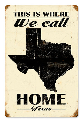 This Is Where We Call Home Texas Metal Sign 12 x 18 Inches