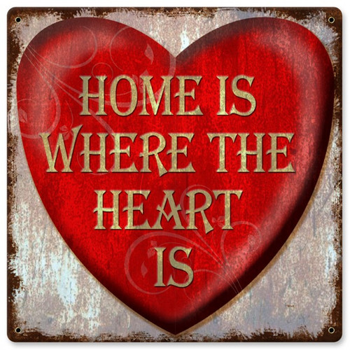 Home Is Where The Heart Is Metal Sign 12  x 12 Inches
