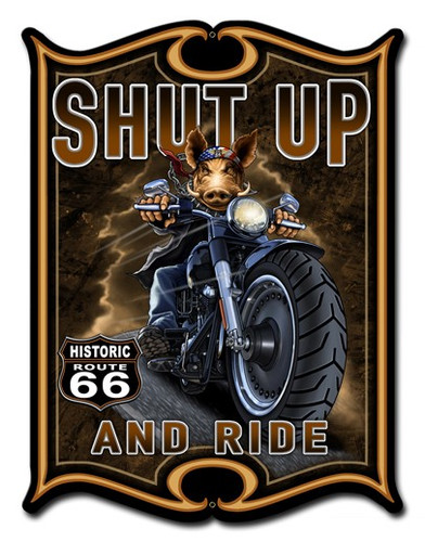 Shut Up And Ride Metal Sign 14 x 19 Inches