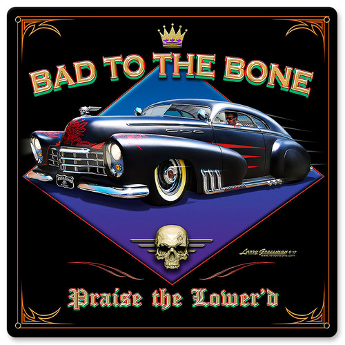 Bad To The Bone Metal Sign 12 x 12 Inches