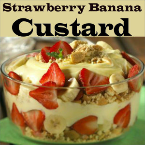 Strawberry Banana Custard