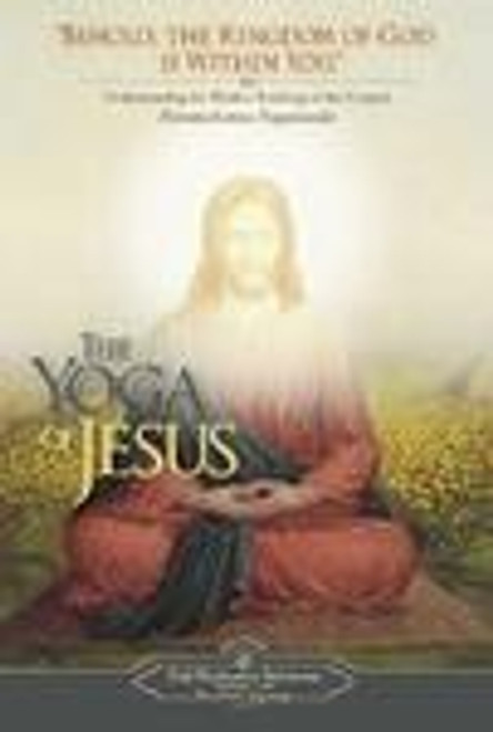 The Yoga of Jesus by Paramahansa Yogananda