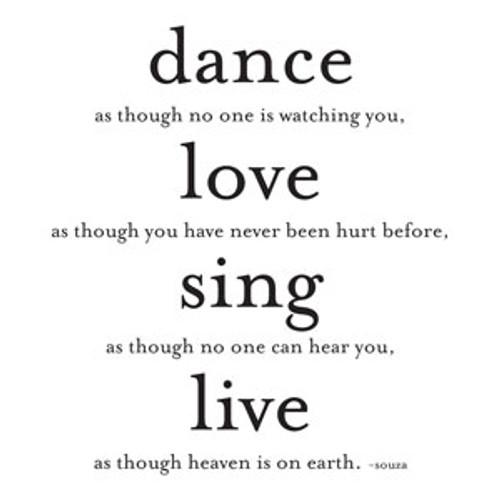 dance, love, sing, live... - souza