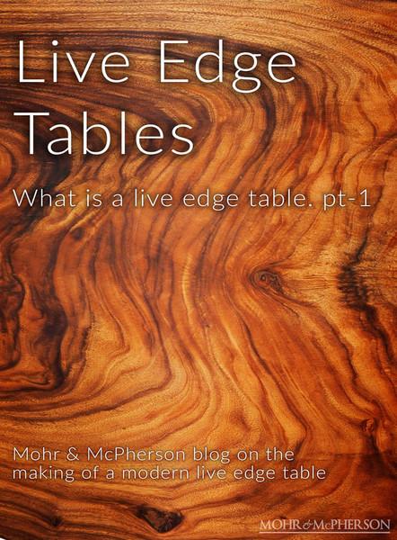 Live Edge Tables. pt-1
