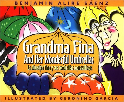 Grandma Fina and Her Wonderful Umbrellas/La Abuelita Fina y sus sombrillas maravilosas (P)