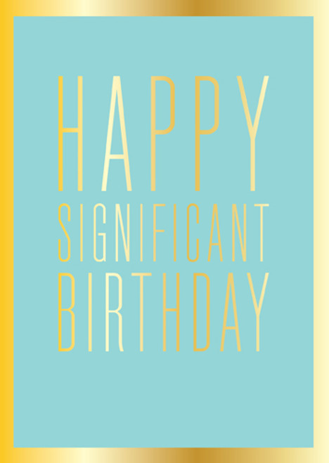 Happy Significant Birthday | Greeting Card