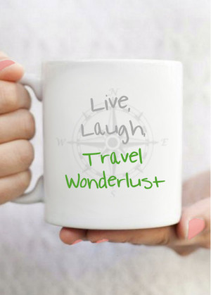 Live Laugh Travel Wanderlust Mug