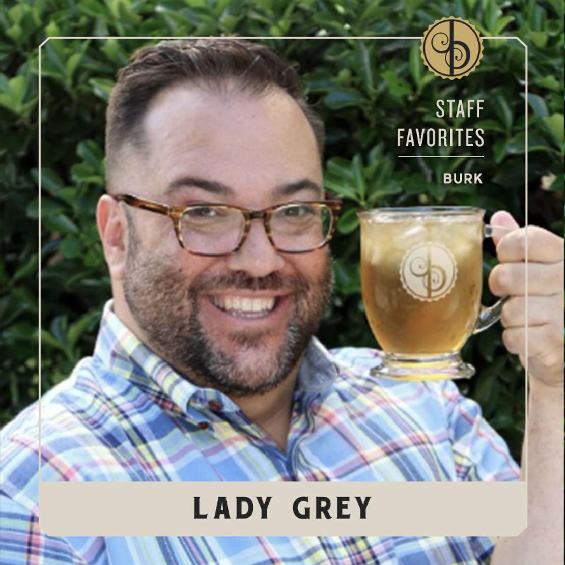 Staff Favorites: Burk & Lady Grey