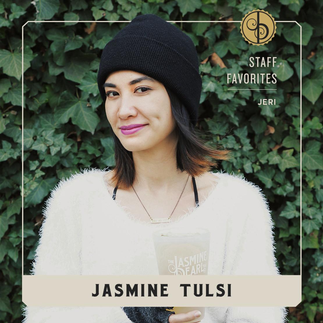 Staff Favorites: Jeri and Jasmine Tulsi