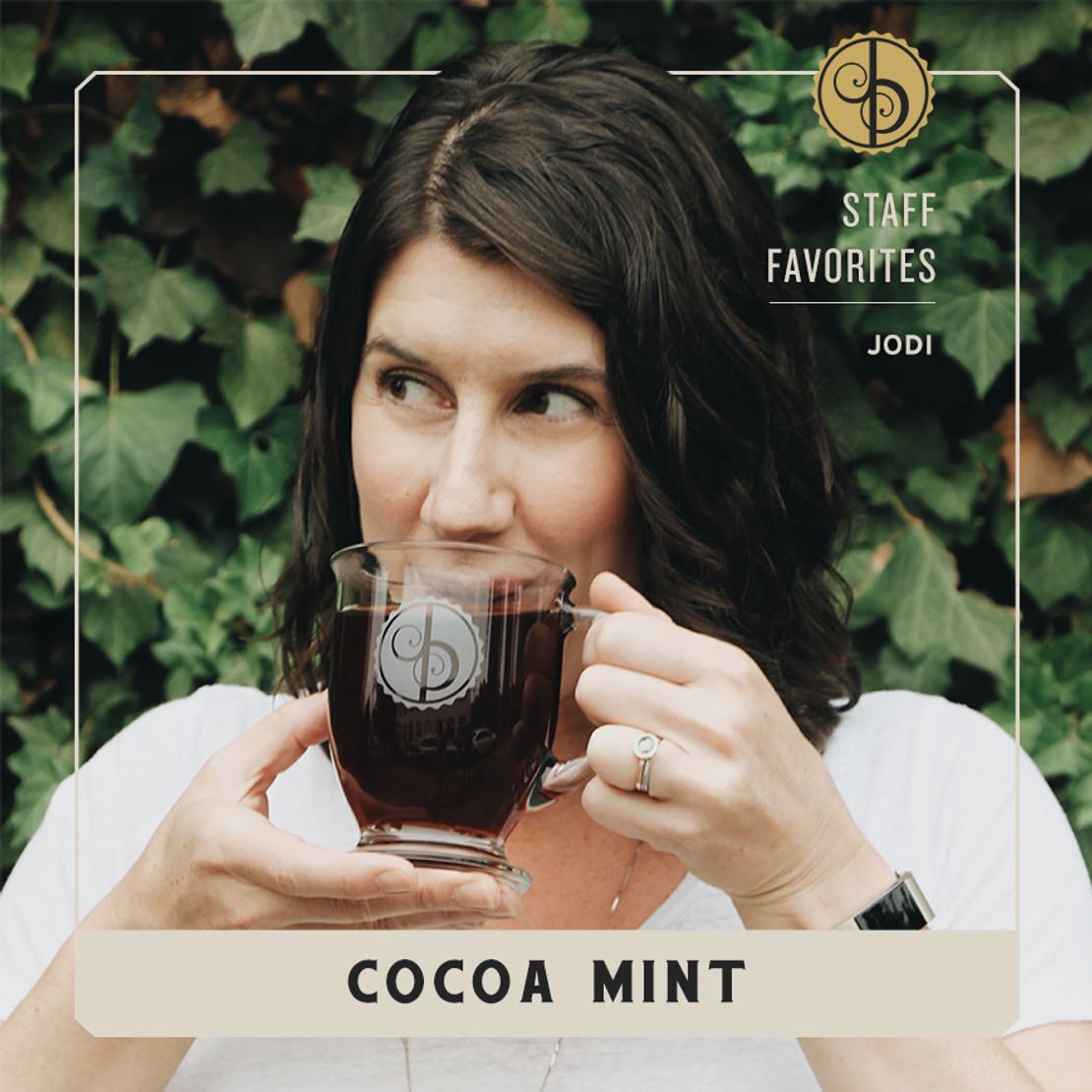 Staff Favorites: Jodi & Cocoa Mint