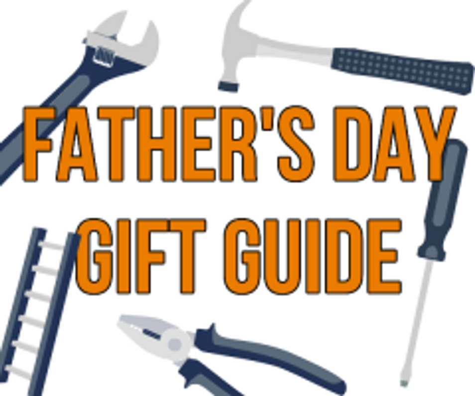 Father's Day Tool Buyers Gift Guide