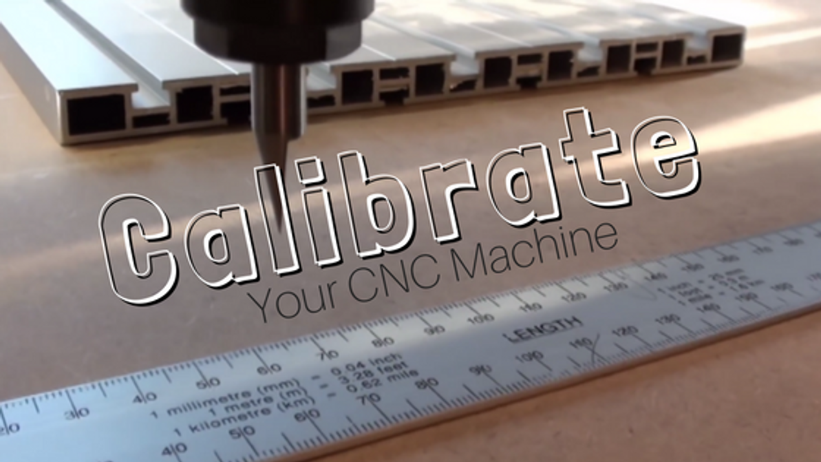 HOW TO: Calibrate Your CNC Machine for MACH3 or GRBL