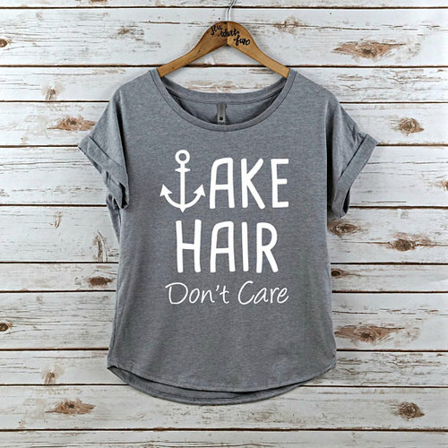Lake hair don't care Dolman Shirt