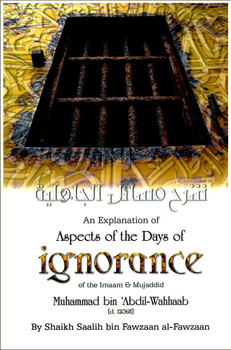 An Explanation of Aspects of the Days of Ignorance