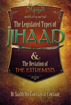 The Legislated Jihaad & The Deviation of the Extremists