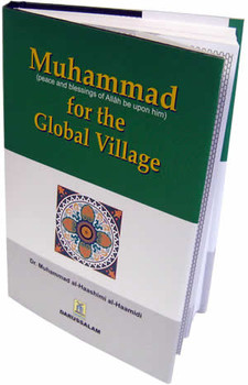 Muhammad (S) for the Global Village By Dr. Muhammad al-Haashimi al-Haamidi