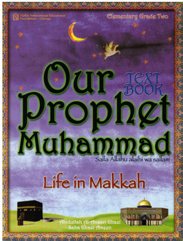 Our Prophet Muhammad(s) Textbook Grade 2 (Life in Makkah, New Edition)