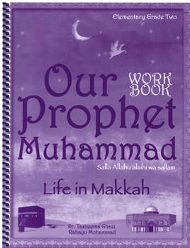 Our Prophet Muhammad(s) Workbook Grade 2 (Life in Makkah, New Edition)