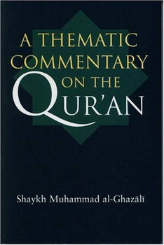 A Thematic Commentary on the Quran