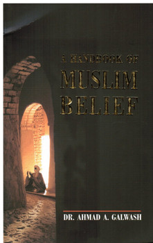 A handbook of Muslim Belief A handbook of Muslim Belief
