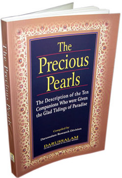 Precious Pearls, Description of the Ten Given the Glad Tidings of Paradise By Darussalam