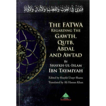 The Fatwa Regarding The Gawth, Qutb, Abdal And Awtad