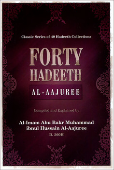 Forty Hadeeth Al Aajuree Classic of 40 Hadeeth Collections