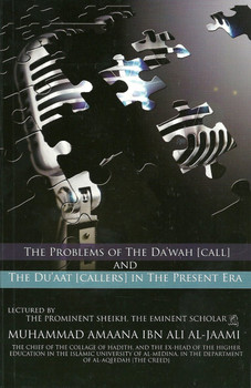 The Problems Of The Dawah (Call) And The Duaat (Callers) In The Present Era