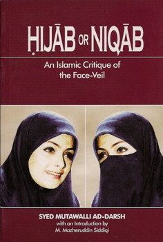 Hijab or Niqab An Islamic Critique of the Face Veil
