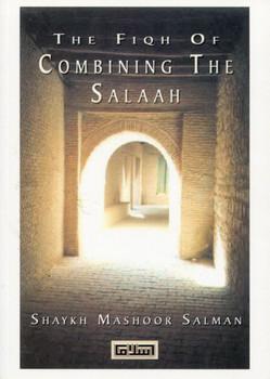 The Fiqh of Combining Salah