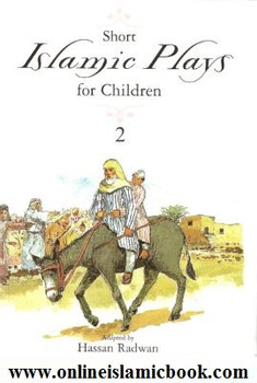Short Islamic Plays for Children Volume 2