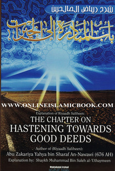 Explantion Of Riyaad Saliheen,The Chapter On Hastening Towards Good Deeds