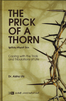 The Prick of a Thorn: Coping with the Trials and Tribulation of Life